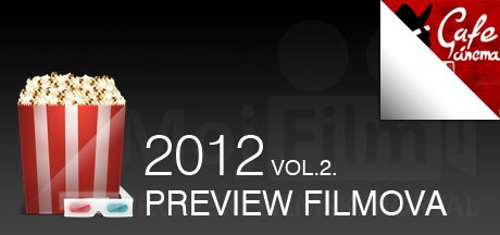 Preview filmova u 2012. - Vol. 2